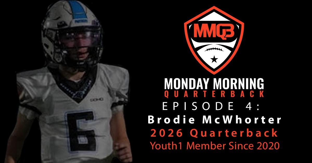 Monday Morning Quarterback Episode 4 featuring 2026 QB Brodie McWhorter