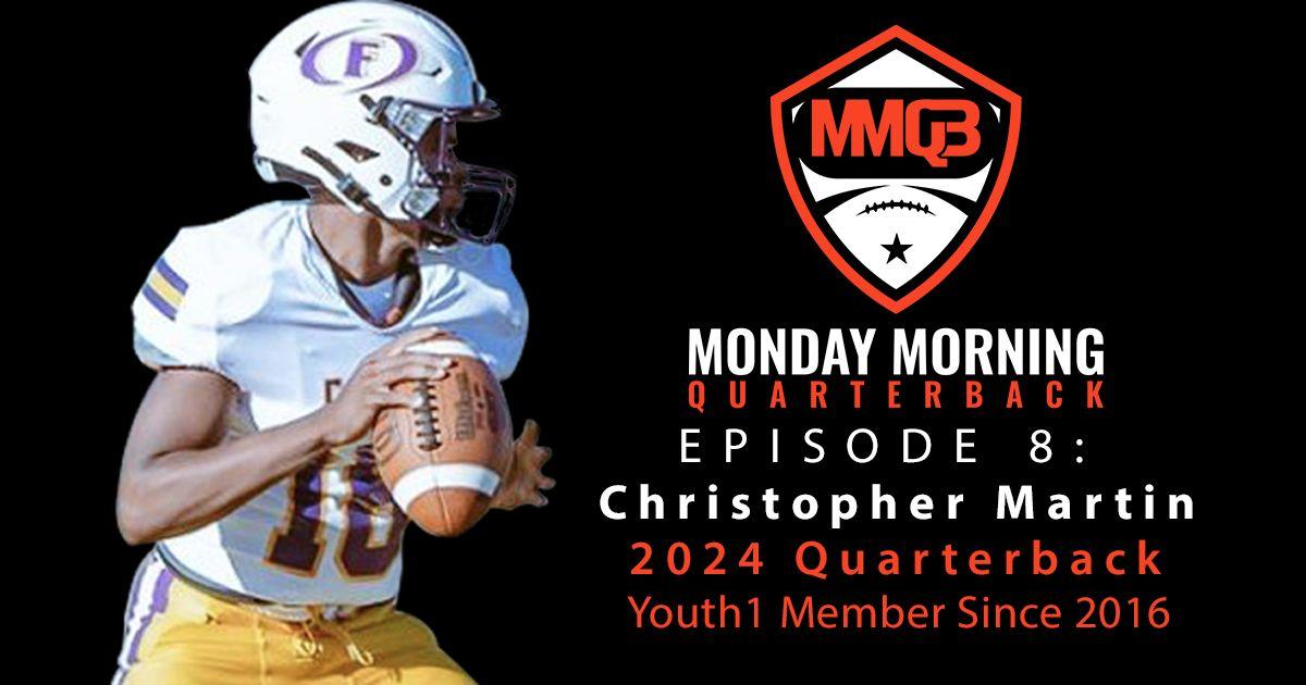 Monday Morning Quarterback: Episode 8 featuring 2024 Christopher Martin