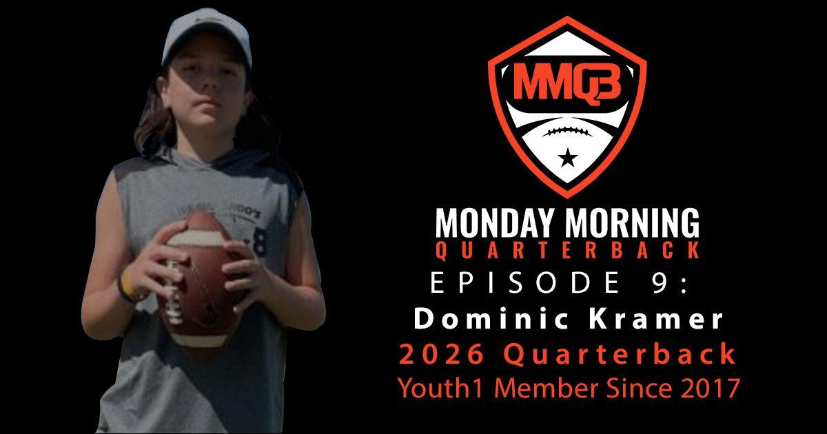 Monday Morning Quarterback: Episode 9 featuring 2026 QB Dominic Kramer