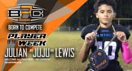 Player Of The Week | Jullian JUJU Lewis - Born to Compete