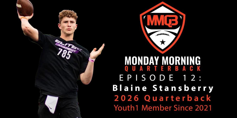 Monday Morning Quarterback: Episode 12 featuring 2026 QB Blaine Stansberry