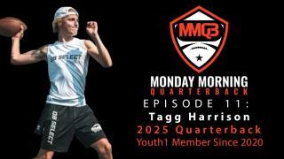 Monday Morning Quarterback: Episode 11 featuring 2025 QB Tagg Harrison
