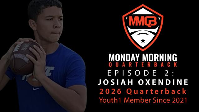 Monday Morning Quarterback: Episode 2 featuring 2026 QB Josiah Oxendine