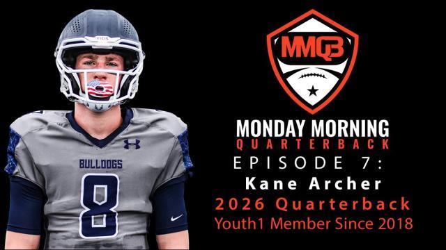 Monday Morning Quarterback: Episode 7 featuring 2026 QB Kane Archer