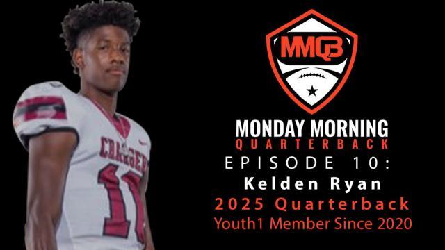 Monday Morning Quarterback: Episode 10 featuring 2025 QB Kelden Ryan
